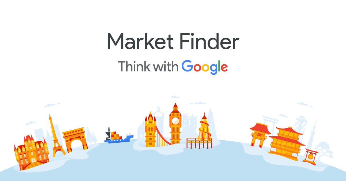 Market Finder By Google Find Your Next Global Business Opportunities